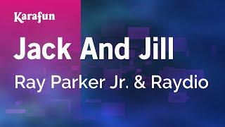 Karaoke Jack And Jill - Ray Parker Jr. *