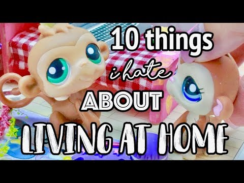 LPS - 10 THINGS I HATE ABOUT LIVING AT HOME!
