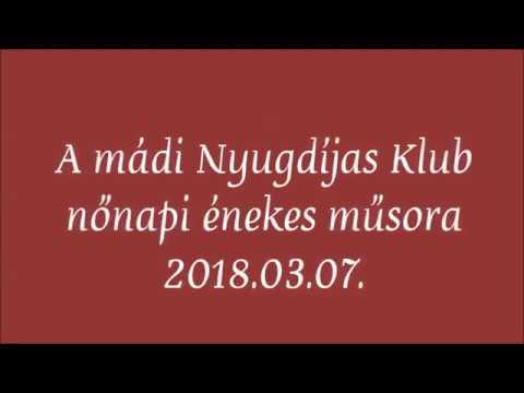 A mádi Nyugdíjas Klub nőnapi énekes műsora  2018.03.07.  - YouTube 83b602146f