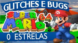 Speedrun (Glitches e Bugs) - Super Mario 64: 0 Estrelas