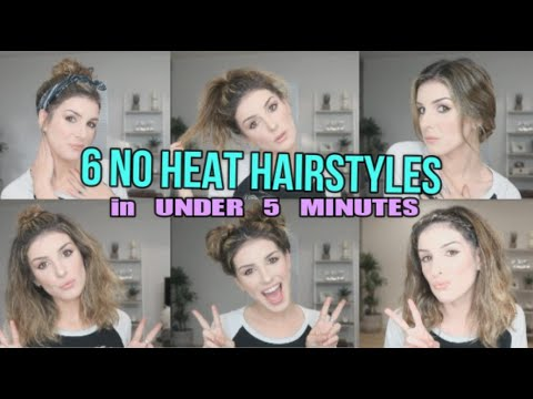5MINUTE HEATLESS HAIRSTYLES  QUICK & EASY, NO HEAT, 6 STYLES!