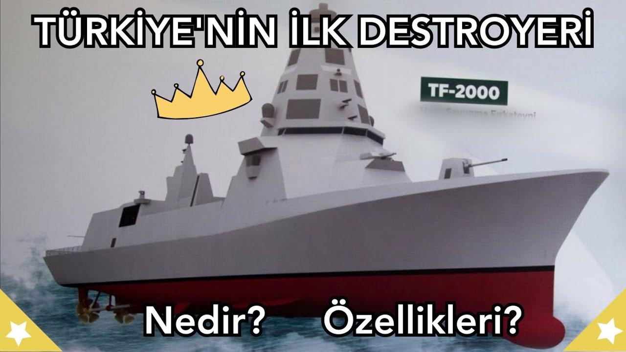 Türkiye'nin İlk Milli Destroyeri Geliyor TF-2000 Hava Savunma Destroyeri Nedir? Özellikleri Ve