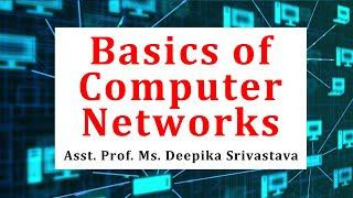 Basics of Computer Networks(B.Tech, BCA,MCA) by Mrs. Deepika Shrivastava
