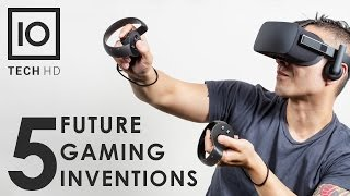 5 FUTURE GAMING INVENTIONS That Will Blow Your Mind 2017