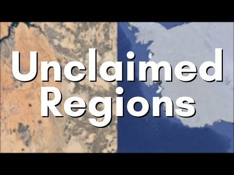 Unclaimed Regions of the World, Explained