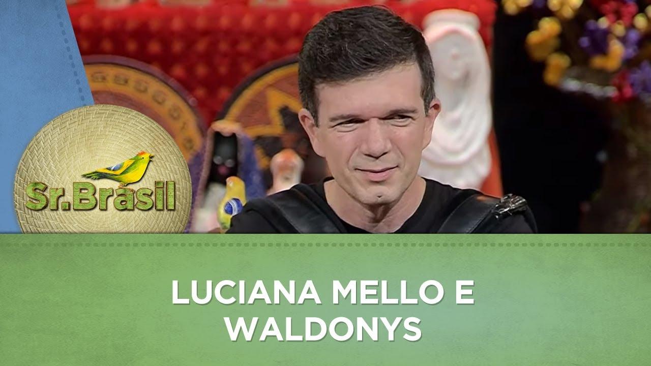 Sr.Brasil   Luciana Mello e Waldonys