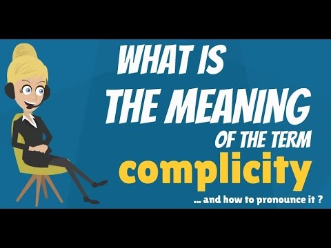 What is COMPLICITY? What does COMPLICITY mean? COMPLICITY meaning, definition & explanation