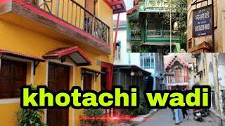 Khotachi wadi Girgaon , A Heritage Village In The Heart Of Mumbai.