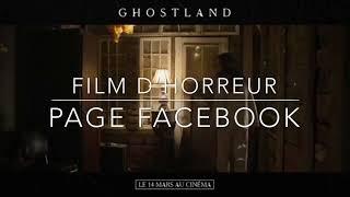 Ghostland - Bande annonce Vostfr - Film d' Horreur Page facebook