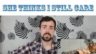 """How To Play """"She Thinks I Still Care"""" by George Jones"""