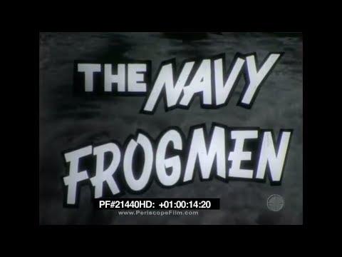 The Navy Frogmen - 1957 Underwater Demolition Team 21440 HD