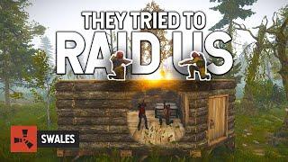 THEY TRIED TO RAID US - RUST