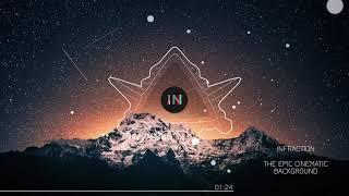 The Epic Cinematic Background by Infraction [Free No Copyright Music 2019]