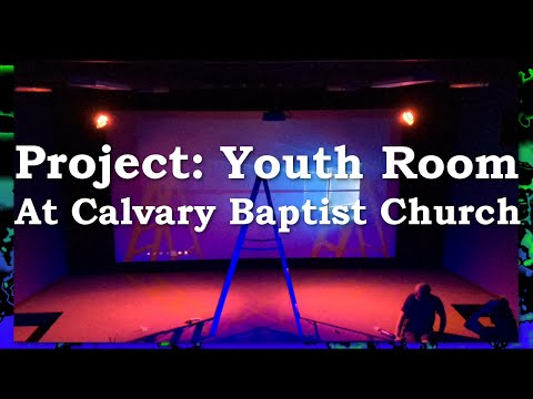 Project: Youth Room at Calvary Baptist Church
