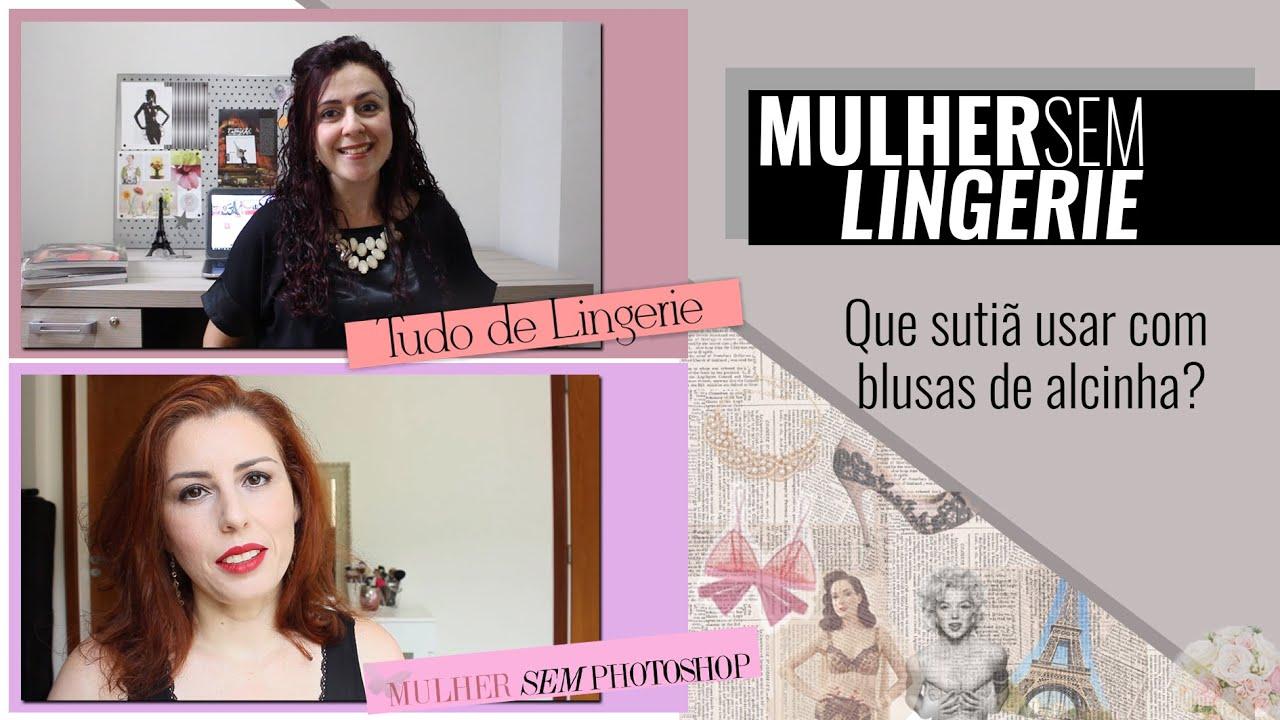 1528d5ea5 Mulher Sem Lingerie - Que sutiã usar com blusa de alcinha - YouTube