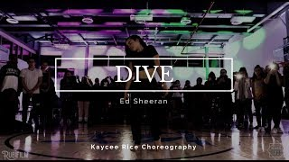 Dive - Ed Sheeran | Kaycee Rice Choreography