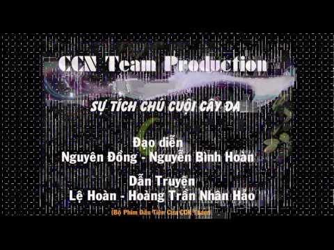 [gdptduchoa.com] Sự Tích Chú Cuội Cây Đa (Phần 1) - CCN Team Production
