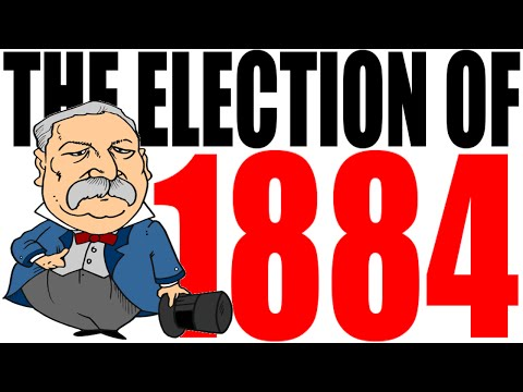 The Election of 1884 Explained