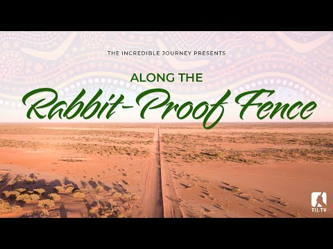 Along The Rabbit-Proof Fence - The Incredible Journey