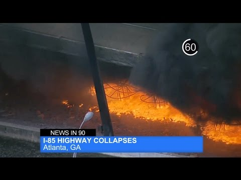 News In 90: I-85 Collapses in Atlanta
