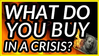 What Should You Buy During This Crisis?