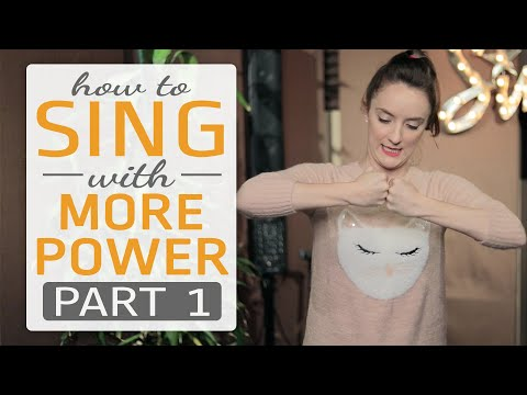 How to sing with more power Part 1 of 3