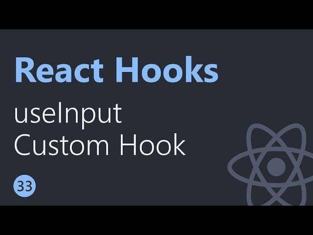 React Hooks Tutorial - 33 - useInput Custom Hook