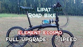 Iseng upgrade sepeda lipat Element Ecosmo rasa Road Bike, penasaran kan ???