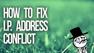 How to Fix IP Address Conflicts [Any Version of Windows]