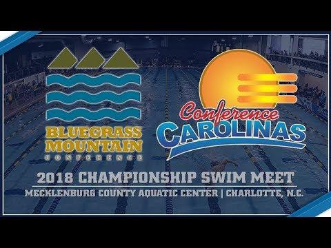 2018 Bluegrass Mountain Conference / Conference Carolinas Championship Swim Meet (Senior Day &Day 4)