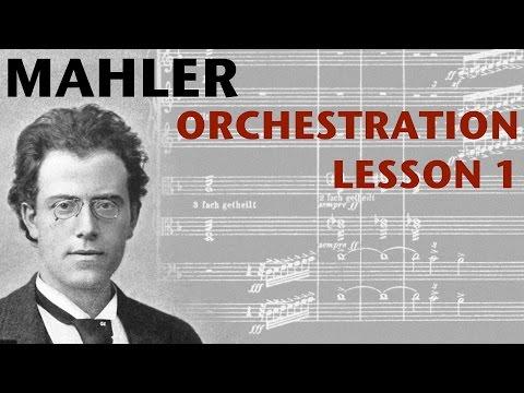 Orchestration Lesson: Mahler, Part 1