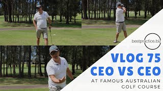 CEO VS CEO at FAMOUS Australian golf course - VLOG 75