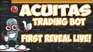 Acuitas Trading Bot - Profit Trailer Successor? First Reveal Live! 💰💯😱