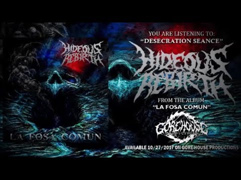 Hideous Rebirth - Desecration Seance (Official Lyric Video)