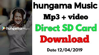 Hungama music app all mp3 or video download direct sd card