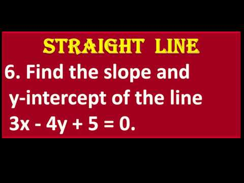 6. Find The Slope And Y-intercept Of The Line  3x - 4y + 5 = 0.