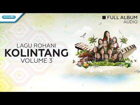 Rohani Kolintang Vol. 3 - Pangkerego Family (Audio Full Album)