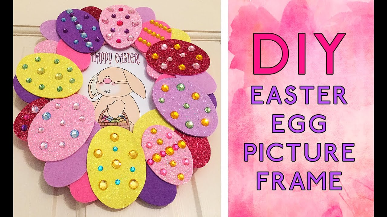 DIY: Easter Egg Picture Frame Decoration - YouTube