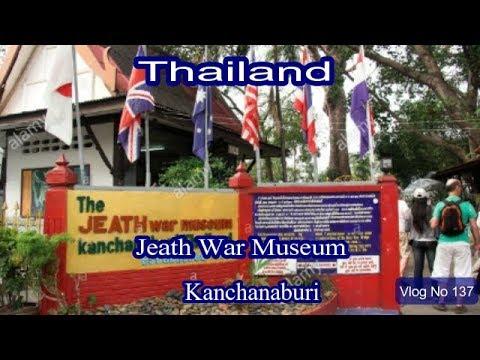 ประเทศไทย. A Trip to JEATH War Museum. Kanchanaburi. Thailand Vlogges. Vlog No 133