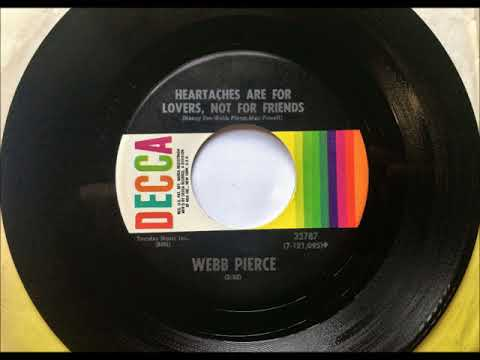 Heartaches Are For Lovers Not For Friends , Webb Pierce , 1971