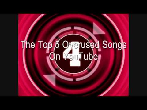 The Top Five Over Used Songs On YouTube