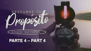 Descubre tu propósito PARTE 4 - Discover your purpose PART 4