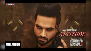 Attitude (Rupinder Gandhi 2 The Robinhood) Davinder Gill || full HD video || song || 2017