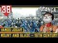 Mount Blade 16th Century 38 Novas táticas contra a França Série Gameplay Português PT BR