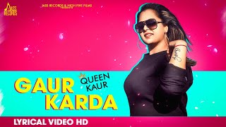 Gaur Karda |  (Full Song ) | Queen Kaur  | New Punjabi Songs 2018 | Latest Punjabi Songs 2018