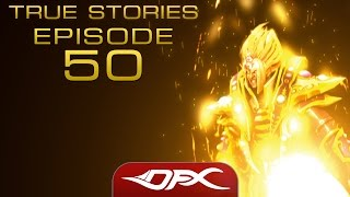 DotA2 True Stories - Episode 50