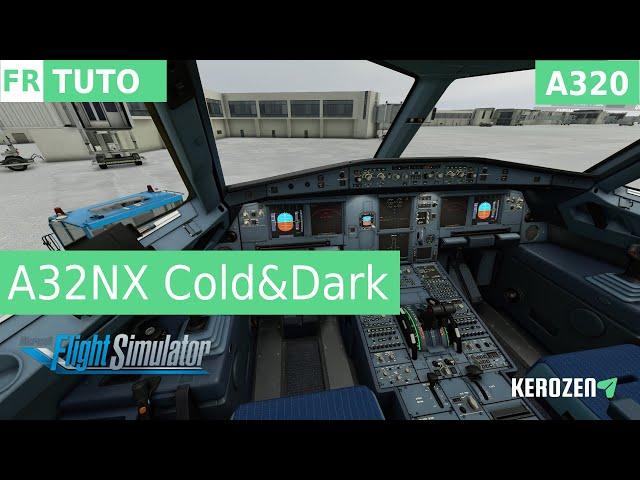 A320 NEO FS2020 AMÉLIORÉ AVEC A32NX PROJECT | Tuto installation et démarrage cold & dark
