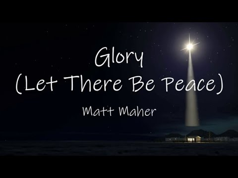 Glory (Let There Be Peace) By Matt Maher With Lyrics | Christian Christmas Music