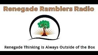 Renegade and the Rambler Show 05/13/2017