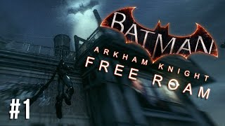 Batman Arkham Knight Free Roam Gameplay #1 - Welcome to Gotham! (Batman Arkham Knight Free Roam PS4)
